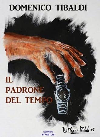 """Romanzo """"Il padrone del tempo"""" - di Domenico Tibaldi"""